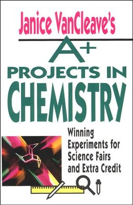 A+ Projects in Chemistry   -     By: Janice VanCleave
