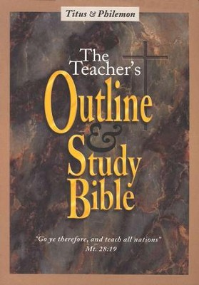 Teacher's Outline & Study Bible KJV: Titus- Philemon    -