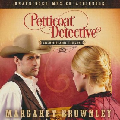 Petticoat Detective - unabridged audiobook on MP3-CD   -     By: Margaret Brownley