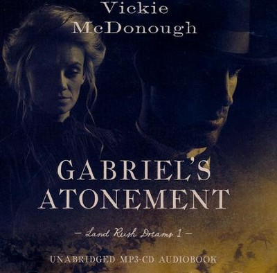 Gabriel's Atonement - unabridged audiobook on MP3-CD   -     By: Vickie McDonough