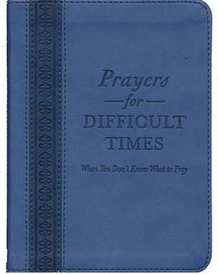 Prayers for Difficult Times  -