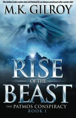 #1 Rise of the Beast - The Patmos Conspiracy   -     By: M.K. Gilroy