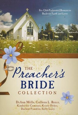 The Preacher's Bride Collection   -     By: DiAnn Mills, Marilou Flinkman, Kimberley Comeaux