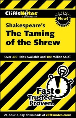 CliffsNotes on Shakespeare's The Taming of the Shrew  -     By: Kate Maurer