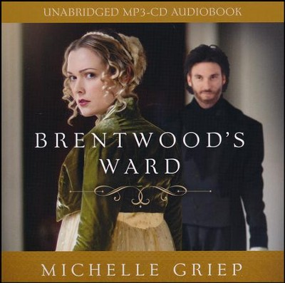 Brentwood's Ward - unabridged audiobook on CD  -     By: Michelle Griep