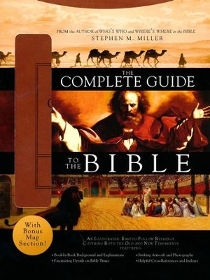 The Complete Guide to the Bible, Deluxe Edition   -     By: Stephen M. Miller
