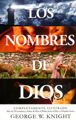 Los Nombres de Dios: Completamente Ilustrado  (The Names of God: Fully Illustrated)   -     By: George W. Knight
