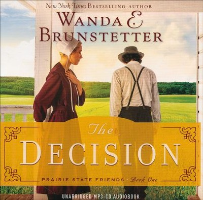 The Decision #1, Prairie State Friends Series - Unabridged Audiobook on MP3 CD  -     By: Wanda E. Brunstetter