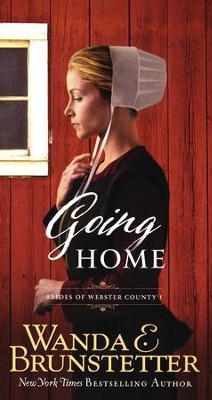 #1: Going Home, The Brides of Webster County Series  -     By: Wanda E. Brunstetter