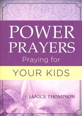 Power Prayers: Praying for Your Kids  -     By: Janice Hanna