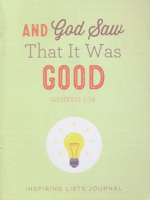 And God Saw That It Was Good (Genesis 1:18): Inspiring Lists Journal  -     By: Karin Dahl Silver