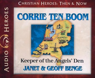 Christian Heroes Then & Now: Corrie Ten Boom Audiobook on CD   -     By: Janet Benge, Geoff Benge