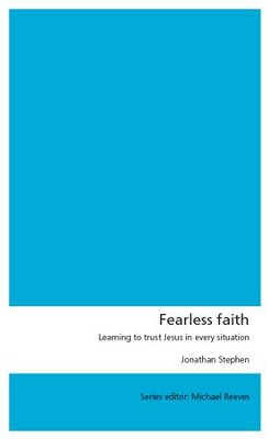 Fearless Faith: Learning to Trust Jesus in Every Situation  -     By: Jonathan Stephen