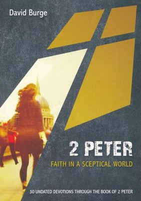 2 Peter: Faith in a Sceptical World  -     By: David Burge