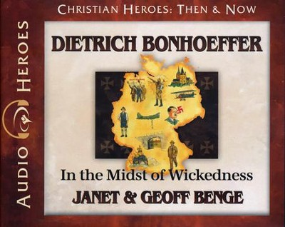 Christian Heroes Then & Now: Dietrich Bonhoeffer Audiobook on CD   -     By: Janet Benge, Geoff Benge