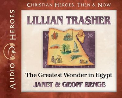 Christian Heroes Then and Now: Lillian Trasher Audiobook on CD   -     By: Janet Benge, Geoff Benge