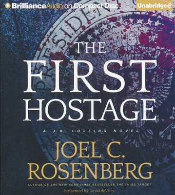 The First Hostage: unabridged audio book on CD  -     By: Joel C. Rosenberg
