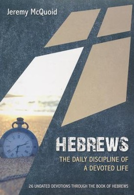 Hebrew: The Daily Discipline of a Devoted Life  -     By: Jeremy McQuoid