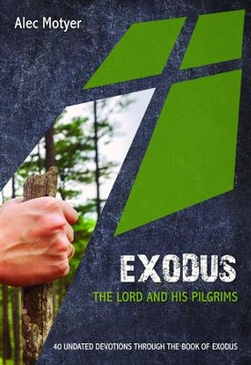 Exodus: The Lord and His Pilgrims  -     By: Alec Motyer
