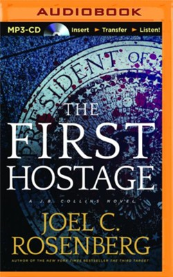 The First Hostage - unabridged audio book on MP3-CD  -     By: Joel C. Rosenberg