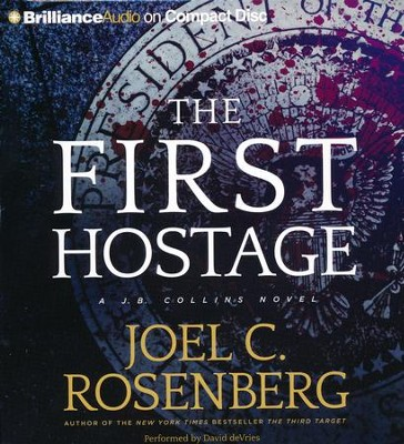 The First Hostage - abridged audio book on CD  -     By: Joel C. Rosenberg