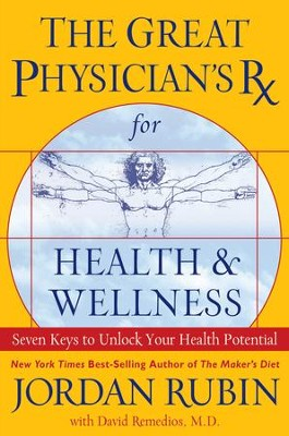 The Great Physician's Rx for Health and Wellness - eBook  -     By: Jordan S. Rubin