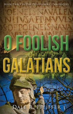 O Foolish Galatians #3   -     By: Dale Pfeiffer