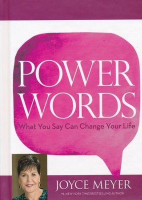 Power Words: What You Say Can Change Your Life  -     By: Joyce Meyer