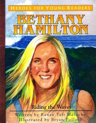 Bethany Hamilton - Heroes of History for Young Readers  -     By: Renee Meloche
