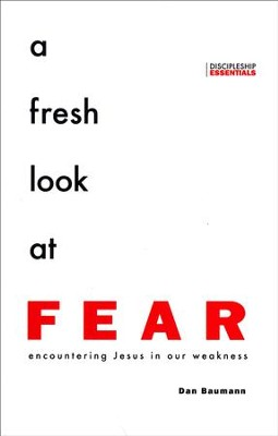 A Fresh Look at Fear   -     By: Dan Bauman