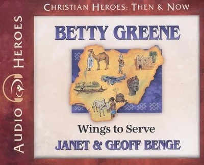 Betty Greene  -     By: Janet Benge, Geoff Benge