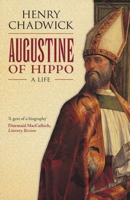 Augustine of Hippo: A Life  -     By: Henry Chadwick