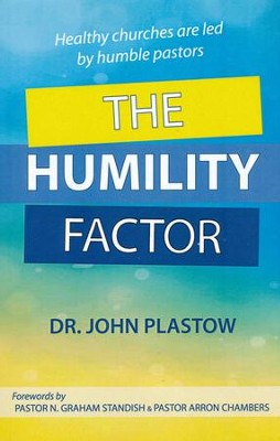 The Humility Factor   -     By: Dr. John Plastow