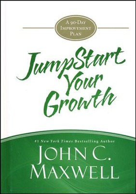 Jumpstart Your Growth: A 90-Day Improvement Plan  -     By: John C. Maxwell