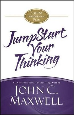Jump-Start Your Thinking: A 90-Day Improvement Plan   -     By: John Maxwell