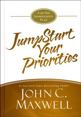 Jumpstart Your Priorities: A 90-Day Improvement Plan  -     By: John C. Maxwell