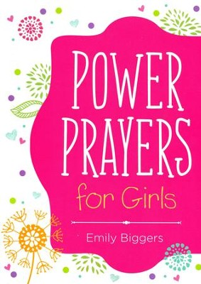Power Prayers for Girls  -     By: Compiled by Barbour Staff