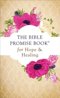 The Bible Promise Book for Hope and Healing  -     By: Barbour Publishing