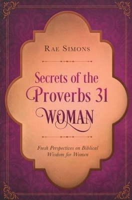 Secrets of the Proverbs 31 Woman: A Devotional  -     By: Ellyn Sanna