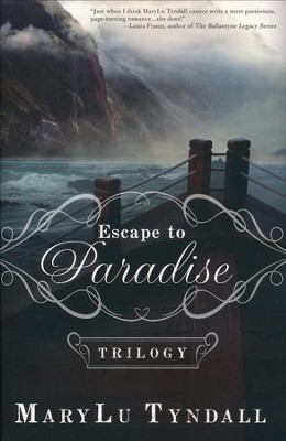 Escape to Paradise Trilogy, 3 Books in 1 Volume  -     By: MaryLu Tyndall