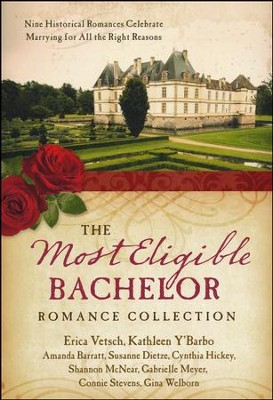 The Most Eligible Bachelor Romance Collection: Nine Historical Novellas  -     By: Erica Vetsch, Kathleen Y'Barbo, Amanda Barratt, Shannon McNear
