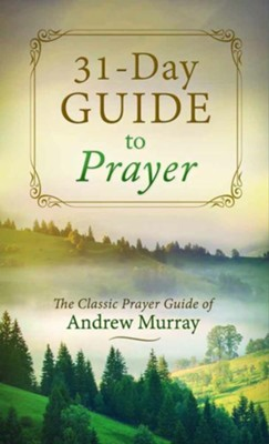 31-Day Guide to Prayer   -     By: Andrew Murray