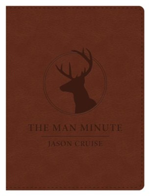 The Man Minute: A 60-Second Encounter Can Change Your Life - Gift Edition  -     By: Jason Cruise