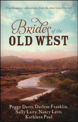 Brides of the Old West, 5 in 1  -     By: Darlene Franklin, Peggy Darty, Sally Laity