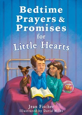 Bedtime Prayers & Promises for Little Hearts   -     By: Jean Fischer