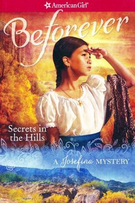 Secrets in the Hills: A Josefina Mystery, repackaged  -     By: Kathleen Ernst