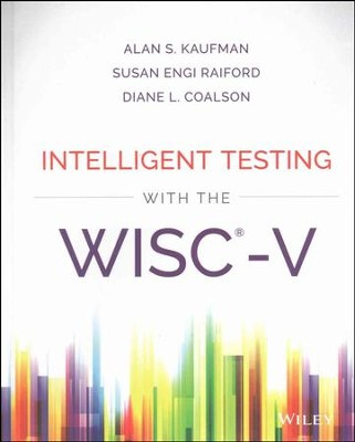 Intelligent Testing with the Wisc-V  -     By: Alan S. Kaufman