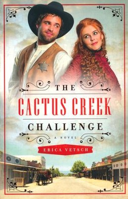 The Cactus Creek Challenge  -     By: Erica Vetsch