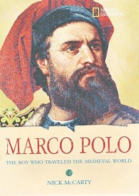 World History Biographies: Marco Polo-The Boy Who Traveled the Medieval World  -     By: Nick McCarty