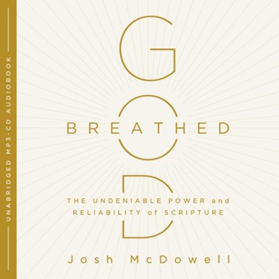 God-Breathed: The Undeniable Power and Reliablility of Scripture - unabridged audiobook on MP3-CD  -     By: Josh McDowell
